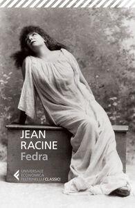 Libro Fedra. Testo francese a fronte Jean Racine