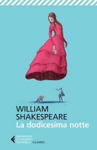 Libro La dodicesima notte. Testo inglese a fronte William Shakespeare