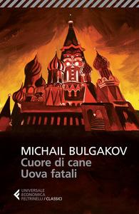 Libro Cuore di cane-Uova fatali Michail Bulgakov