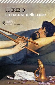 Foto Cover di La natura delle cose. Testo latino a fronte, Libro di Tito Lucrezio Caro, edito da Feltrinelli