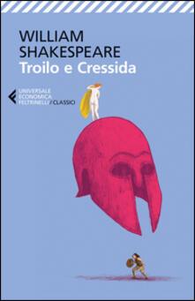 Troilo e Cressida. Testo inglese a fronte - William Shakespeare - copertina