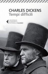 Foto Cover di Tempi difficili, Libro di Charles Dickens, edito da Feltrinelli