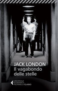 Foto Cover di Il vagabondo delle stelle, Libro di Jack London, edito da Feltrinelli