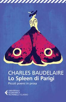 Radiospeed.it Lo spleen di Parigi. Piccoli poemi in prosa. Testo francese a fronte Image