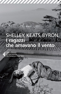 I I ragazzi che amavano il vento. Testo inglese a fronte - Shelley Percy Bysshe Keats John Byron George G. - wuz.it
