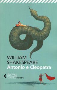 Libro Antonio e Cleopatra. Testo originale a fronte William Shakespeare