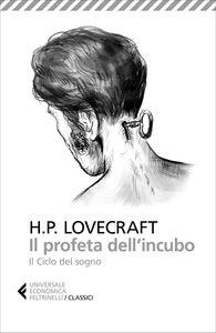 Libro Il profeta dell'incubo. Il ciclo del sogno Howard P. Lovecraft