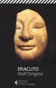 Dell'origine. Testo greco a fronte - Eraclito - copertina