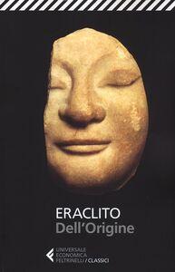 Libro Dell'origine. Testo greco a fronte Eraclito