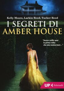 Libro I segreti di Amber House Kelly Moore , Larkin Reed , Tucker Reed