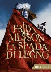 Libro La spada di legno Frida Nilsson
