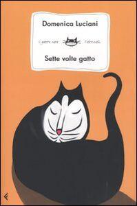 Libro Sette volte gatto Domenica Luciani
