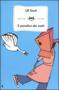 Il paradiso dei matti - Ulf Stark - copertina
