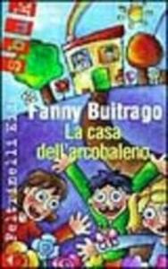 Libro La casa dell'arcobaleno Fanny Buitrago