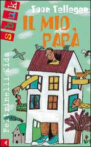 Libro Il mio papà Toon Tellegen