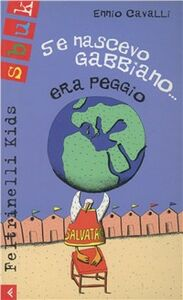 Foto Cover di Se nascevo gabbiano... era peggio (mezzo mondo visto da un bambino), Libro di Ennio Cavalli, edito da Feltrinelli