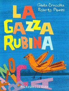 Libro La gazza rubinia Giulia Orecchia , Roberto Piumini