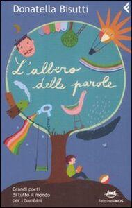 Foto Cover di L' albero delle parole. Grandi poeti di tutto il mondo per i bambini, Libro di Donatella Bisutti, edito da Feltrinelli