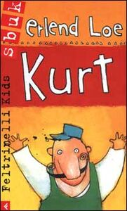 Foto Cover di Kurt, Libro di Erlend Loe, edito da Feltrinelli