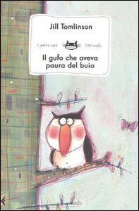 Foto Cover di Il gufo che aveva paura del buio, Libro di Jill Tomlinson, edito da Feltrinelli