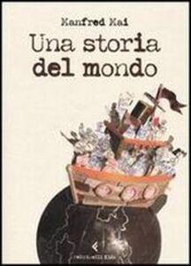Libro Una storia del mondo Manfred Mai