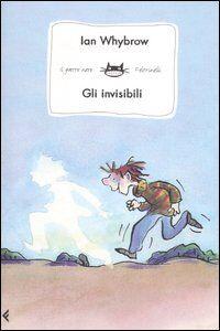 Foto Cover di Gli invisibili, Libro di Ian Whybrow, edito da Feltrinelli