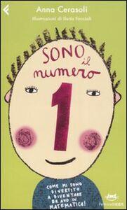 Foto Cover di Sono il numero 1. Come mi sono divertito a diventare bravo in matematica!, Libro di Anna Cerasoli, edito da Feltrinelli
