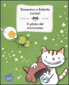 Il pilota del miciorazzo - Domenica Luciani,Roberto Luciani - copertina