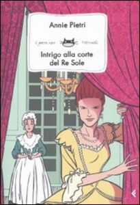 Libro Intrigo alla corte del Re Sole Annie Pietri