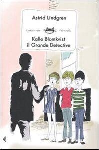 Foto Cover di Kalle Blomkvist, il grande detective, Libro di Astrid Lindgren, edito da Feltrinelli