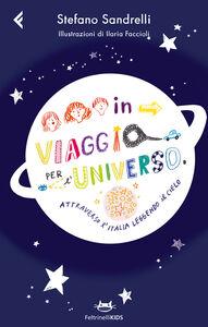 Foto Cover di In viaggio per l'universo. Attraverso l'Italia leggendo il cielo, Libro di Stefano Sandrelli, edito da Feltrinelli