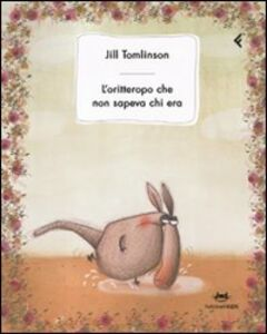 Libro L' oritteropo che non sapeva chi era Jill Tomlinson