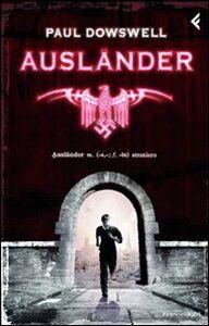 Foto Cover di Ausländer, Libro di Paul Dowswell, edito da Feltrinelli