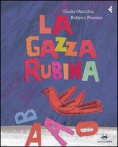 Libro La gazza rubina Roberto Piumini , Giulia Orecchia