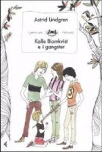 Foto Cover di Kalle Blomkvist e i gangster, Libro di Astrid Lindgren, edito da Feltrinelli