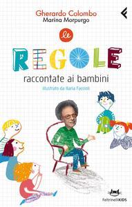 Le regole raccontate ai bambini - Gherardo Colombo,Marina Morpurgo - copertina