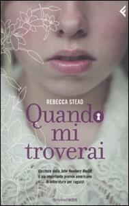 Quando mi troverai - Rebecca Stead - copertina