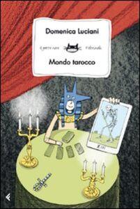 Foto Cover di Mondo tarocco, Libro di Domenica Luciani, edito da Feltrinelli