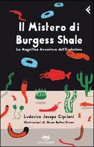 Libro Il mistero di Burgess Shale. La magnifica avventura dell'evoluzione Ludovico J. Cipriani
