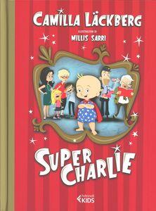 Libro Super Charlie! Camilla Läckberg , Millis Sarri