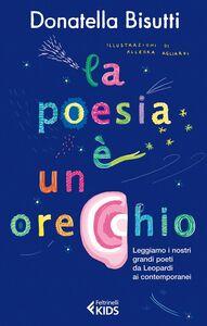 Foto Cover di La poesia è un orecchio. Leggiamo i nostri grandi poeti da Leopardi ai contemporanei, Libro di Donatella Bisutti, edito da Feltrinelli