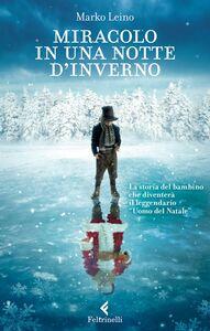 Foto Cover di Miracolo in una notte d'inverno, Libro di Marko Leino, edito da Feltrinelli