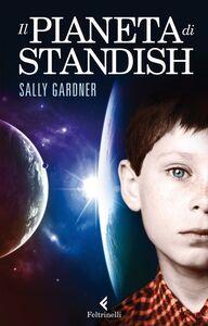 Libro Il pianeta di Standish Sally Gardner