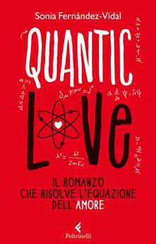 Capturtokyoedition.it Quantic love. Il romanzo che risolve l'equazione dell'amore Image