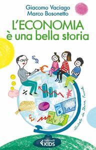 L' economia è una bella storia - Giacomo Vaciago,Marco Bosonetto - copertina
