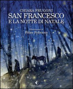 San Francesco e la notte di Natale - Chiara Frugoni,Felice Feltracco - copertina