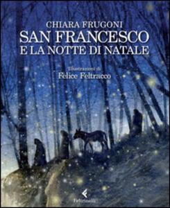 Libro San Francesco e la notte di Natale Chiara Frugoni , Felice Feltracco 0