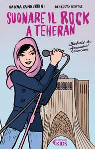 Libro Suonare il rock a Teheran Vanna Vannuccini , Benedetta Gentile