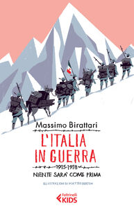 Libro L' Italia in guerra. 1915-1918. Niente sarà più come prima Massimo Birattari