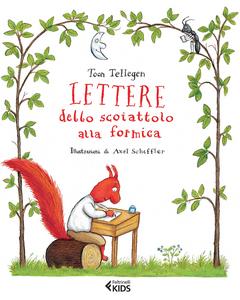 Libro Lettere dello scoiattolo alla formica Toon Tellegen